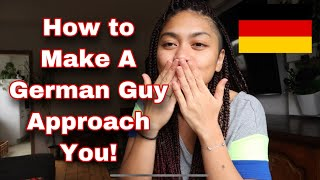 HOW TO MAKE A GUY APPROACH YOU ~ DATING A GERMAN MAN  🇩🇪 | My Diary