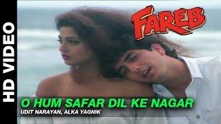 O Hum Safar Dil Ke Nagar - Fareb | Udit Narayan & Alka