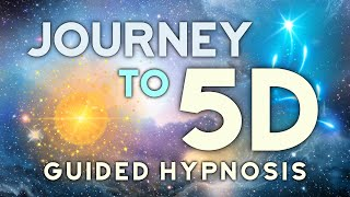 5D Journey Guided Hypnosis Meditation. Travel Dimensions To Full 5D, See and Feel What It Is Like.