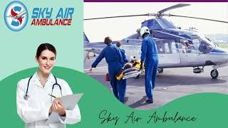 Avail the Air Ambulance Service in Rajkot for Safe Relocation