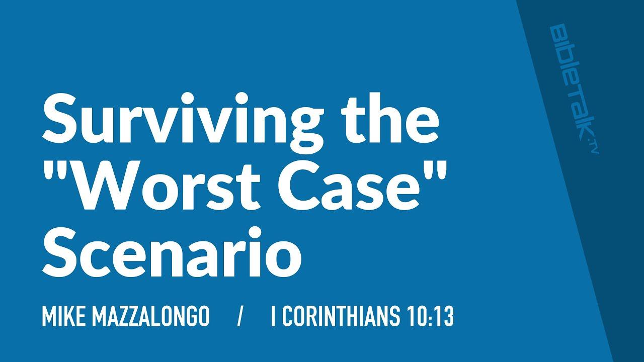 """Surviving the """"Worst Case"""" Scenario"""