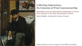 Collecting Impressions: Six Centuries of Print Connoisseurship Part Two: Karen Bowen