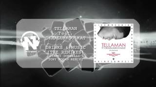 Tellaman Ft.Okmalumkoolkat - Drinks and Music (GIANNI DONZELLI & TONY HOGAN Rmx)