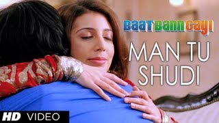 Man Tu Shudi - Official Video Song - Baat Ban Gayi