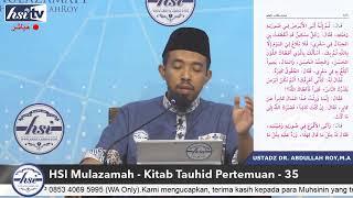 Mulazamah HSI – Kitab Tauhid Pertemuan 35