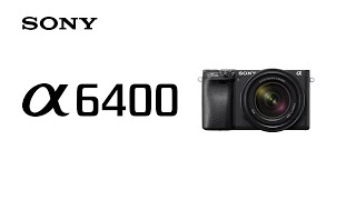 YouTube Video xdhEXr1zw6s for Product Sony A6400 (ILCE-6400) APS-C Mirrorless Camera by Company Sony Electronics in Industry Cameras