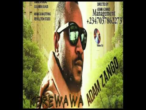 Adam A. Zango - Kerewawa (Official Audio)