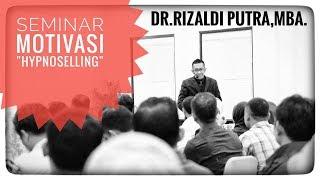 Seminar Motivasi Hypnoselling Bersama DR.Rizaldi Putra,MBA.