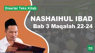 Kitab Nashaihul Ibad # Bab 3 Maqalah 22-24 # KH. Ahmad Bahauddin Nursalim