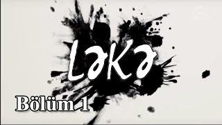 Ləkə (1-ci bölüm)