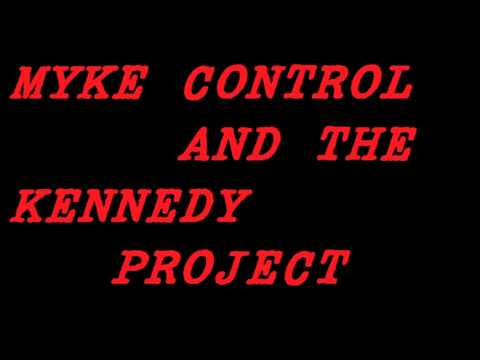 You'll Never Take Me - Myke Control and the Kennedy Project