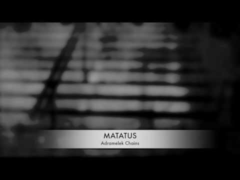 MATATUS - Adramelek Chains
