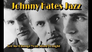 Johnny Hates Jazz - Let Me Change Your Mind Tonight (Subtitulado) Gustavo Z