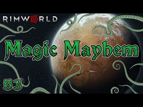 Rimworld: Magic Mayhem - Part 53: Just, Be Quiet And Go To Your Room