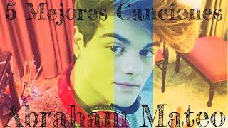 •TOP 5 Mejores Canciones De Abraham Mateo