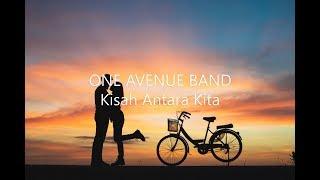 One Avenue Band   Kisah Antara Kita [Lyrics Video]