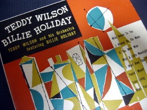 "Billie Holiday Teddy Wilson ""Miss Brown To You"""