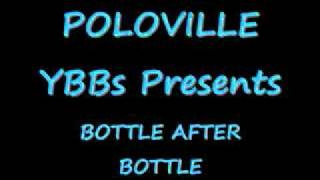 POLOVILLE YBBs Presents: Bottle After Bottle