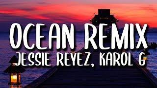 Karol G, Jessie Reyez   Ocean REMIX (Letra)