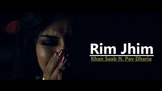 Rim Jhim | Khan Saab ft. Pav Dharia | Punjabi Song | Lyrics