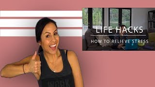 How to Relieve Stress | Life Hacks