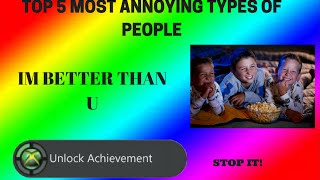 5 TYPES OF PEOPLE THAT I HATE