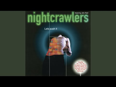 Surrender Your Love (MK Club Mix) (met John Reid) Nightcrawlers • Let's Push It • 1995