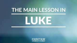 The Main Lesson in Luke