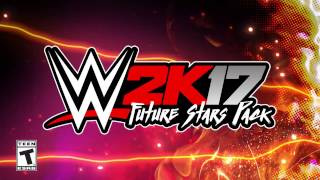 WWE 2K17 Future Stars DLC Pack - Launch Trailer