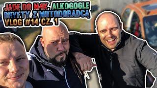 Jadę do M4K, alkogogle, dryfty z Motodoradcą - vlog #25 cz.1