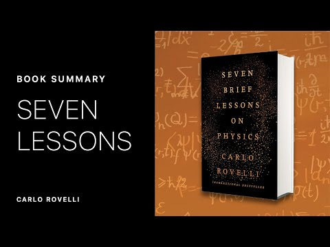 Seven Brief lessons on Physics by Carlo Rovelli   ANIMATED BOOK SUMMARY