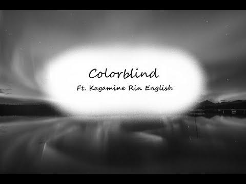【Kagamine Rin English】 Colorblind 【English Vocaloid Original Song】