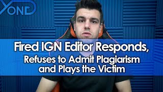 Fired IGN Editor Filip Miucin Responds, Refuses to Admit Plagiarism and Plays the Victim