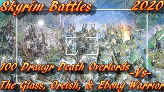 100 Draugr Death Overlords -Vs- The Glass Orcish And Ebony Warrior - Skyrim Battles