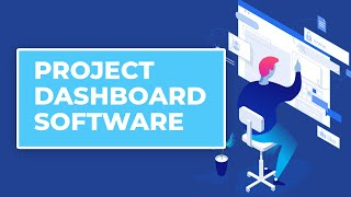 Project Dashboard Software: How To Track Your KPIs