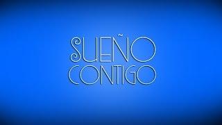 Maite Perroni - Sueño Contigo (Video Con Letra Oficial)