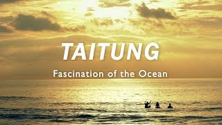 The Fascinating Ocean of Taitung
