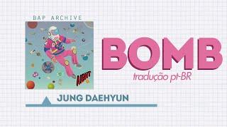Jung Daehyun - 느낌있게 (Bomb) [Legendado pt-BR]