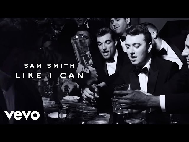 Like I Can - SAM SMITH
