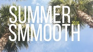 Summer SMMOOTH 2016