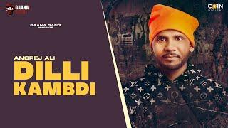 Dilli Kambdi (Full Video) | Angrej Ali | Gaana Gang - YouTube