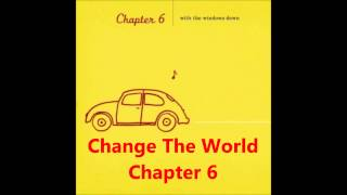 Change The World  A Cappella, Chapter 6
