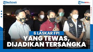 6 Laskar FPI yang Tewas Jadi Tersangka, Kuasa Hukum: Keputusan Polisi Lampaui Undang-Undang