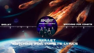 Skillet - Watching for Comets Lyrics