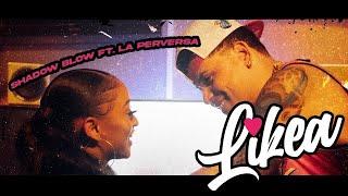 Shadow Blow Feat La Perversa 👍 Me Likea 👍 ( Vídeo Oficial ) 👍 2020 👍