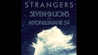 Strangers (feat. Tove Lo) - Seven Lions & Myon & Shane 54