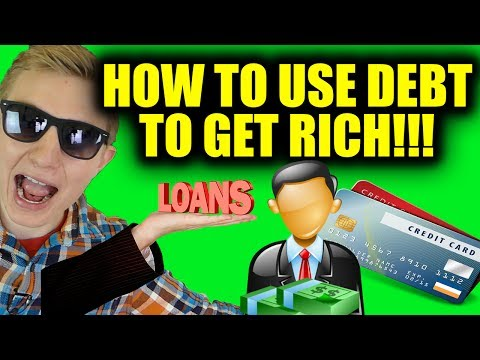 How To Use Debt to Get Rich - How The 1% Use Debt To Build Wealth