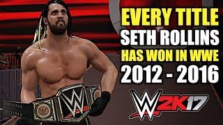WWE 2K17: Every Title Seth Rollins Has Won In WWE (2012 - 2016)