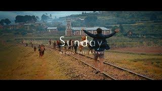 ナオト・インティライミ-「Sunday」MusicVideo映画「ナオト・インティライミ冒険記旅歌ダイアリー2」主題歌