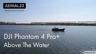 DJI Phantom 4 Pro+ | Beautiful Flight Above The Water!